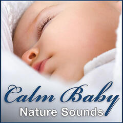 Calm Baby Nature Sounds: Natural Calming & Sleep Aid for Newborn Babies, Mothers