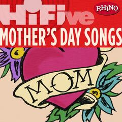 Rhino Hi-Five: Various Artists: Mother's Day Songs