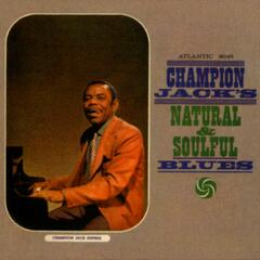 Champion Jack's Natural & Soulful Blues (US Release)