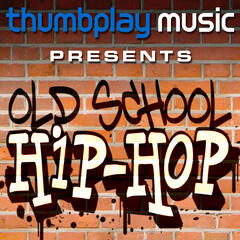 Thumbplay Music Presents: Old School Hip Hop