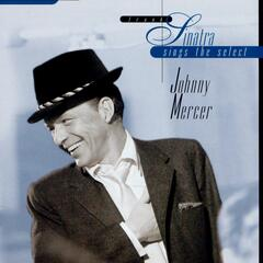 Sinatra Sings The Select Johnny Mercer