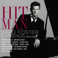 Hit Man David Foster & Friends (Deluxe)