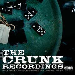 The Crunk Recordings: Hits From The Pioneers And Players Of Crunk