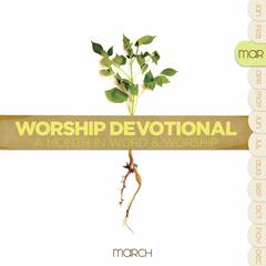 Worship Devotional - March