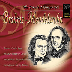 Brahms & Mendelssohn: The Greatest Composers