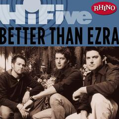 Rhino Hi-Five: Better Than Ezra