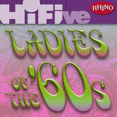 Rhino Hi-Five: Ladies Of The '60s