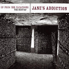 Up From The Catacombs: The Best Of Jane's Addiction (Digital Version)