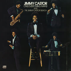 Jimmy Castor [The Everything Man] And The Jimmy Castor Bunch
