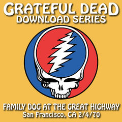 Download Series Family Dog at the Great Highway: 7/4/70 (Family Dog at the Great Highway, San Francisco, CA)