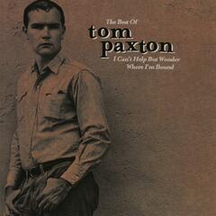 The Best Of Tom Paxton: I Can't Help Wonder Wher I'm Bound: The Elektra Years (US Release)