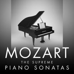 Mozart - The Supreme Piano Sonatas