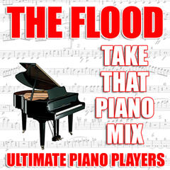 The Flood (Take That Piano Mix)