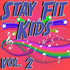 Stay Fit Kids Vol. 2 - Hit Music For Healthy Kids