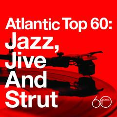 Atlantic Top 60: Jazz, Jive and Strut