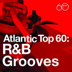 Atlantic Top 60: R&B Grooves