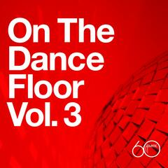 Atlantic 60th: On The Dance Floor Vol. 3