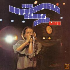 The Paul Butterfield Blues Band Live