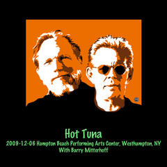 Hot Tuna 2009-12-06 Hampton Beach Performing Arts Center, Westhampton, NY