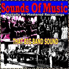 Sounds of Music Presents That Big Band Sound