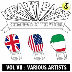 Heavy Bass Champions of the World Vol VII