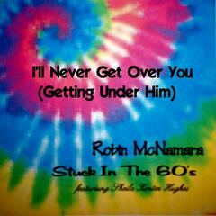 I'll Never Get Over You (Getting Under Him) - Single