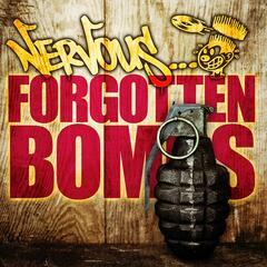 Nervous Forgotten Bombs