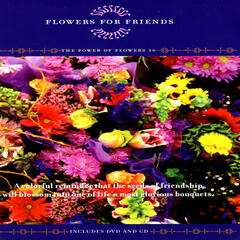 Flowers For Friends - The Power Of Flowers 10