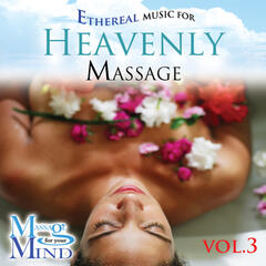 Ethereal Music For Heavenly Massage Vol. 3