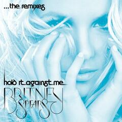Hold It Against Me - The Remixes