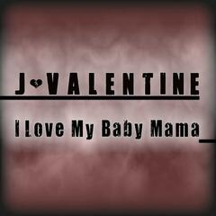 I Love My Baby Mama - Single