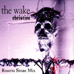 "The Wake - ""Christine"" (Rosetta Stone Mix)"