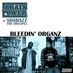 Bleedin' Organz (feat. Shabazz The Disciple) - Single