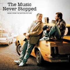 The Music Never Stopped (Music From The Motion Picture)