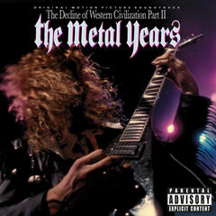 Original Motion Picture Soundtrack The Decline Of Western Civilization Part II, The Metal Years