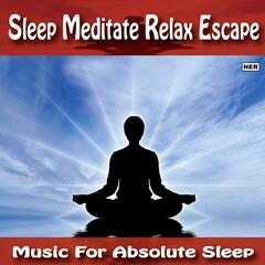Sleep Meditate Relax Escape