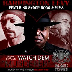 "Watch Dem ""Murderer"" (feat. Snoop Dog & Mims) - Single"
