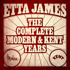 Etta James - The Complete Modern And Kent Years