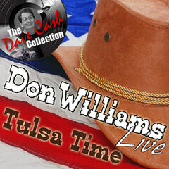 Don Williams Live - Tulsa Time - [The Dave Cash Collection]