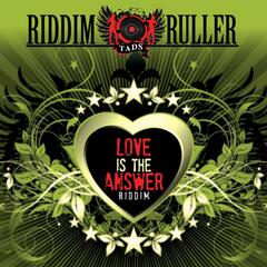 Riddim Ruller: Love Is The Answer