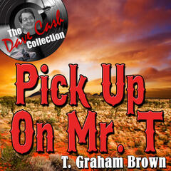 Pick Up On Mr. T - [The Dave Cash Collection]