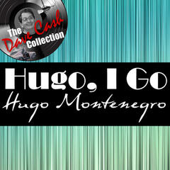 Hugo, I Go - [The Dave Cash Collection]