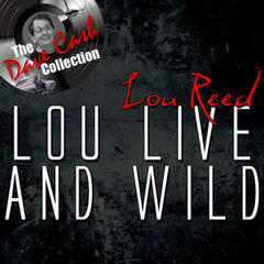 Lou Live And Wild - [The Dave Cash Collection]
