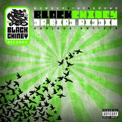 Black Chiney Presents The Dr. Bird Riddim