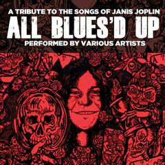 All Blues'd Up: Songs of Janis Joplin