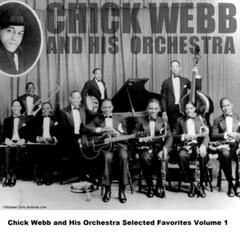 Chick Webb and His Orchestra Selected Favorites, Vol. 1