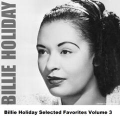 Billie Holiday Selected Favorites, Vol. 3