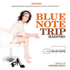 Blue Note Trip 9: Heat Up/Simmer Down by DJ Maestro