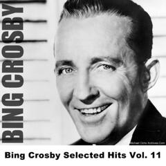 Bing Crosby Selected Hits Vol. 11