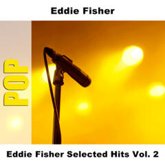 Eddie Fisher Selected Hits Vol. 2